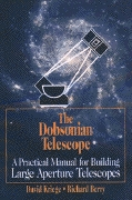 The Dobsonian Telescope: A Practical Manual for Building Large Aperture Telescopes